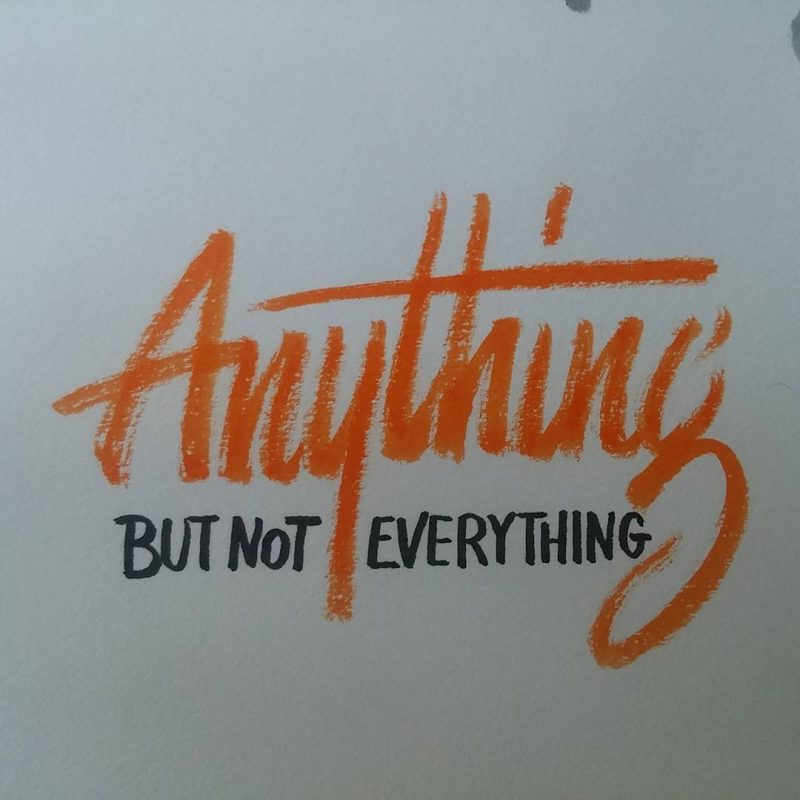 Anything, but not everything
