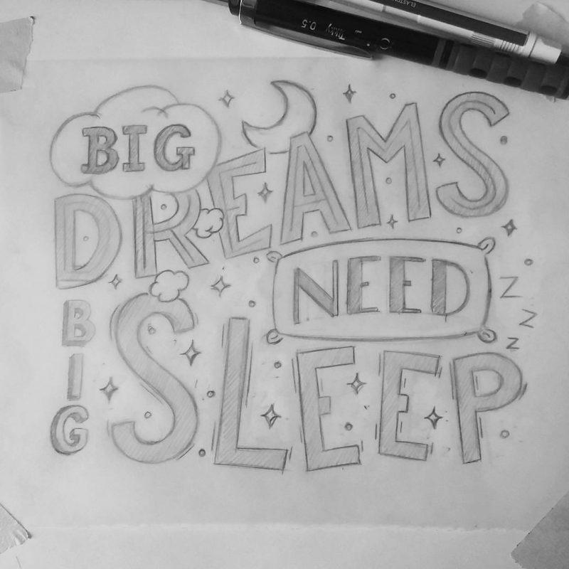 Big dreams need big sleep - Sketch