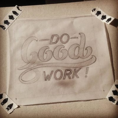 Do good work - sketch