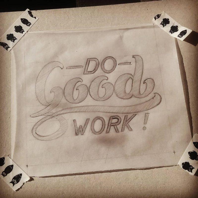 Do good work - sketch