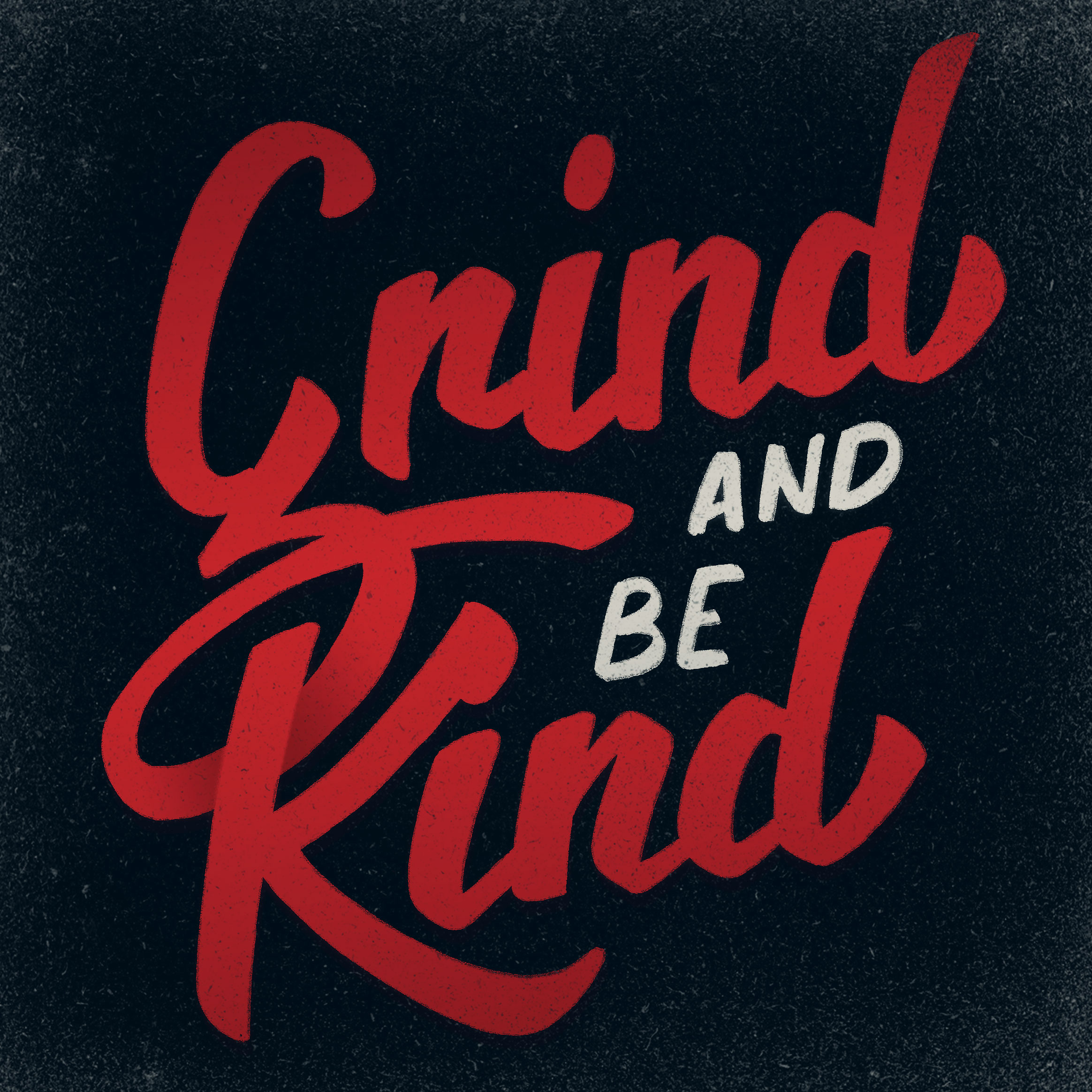 Motivation Monday 16 - Grind and be kind