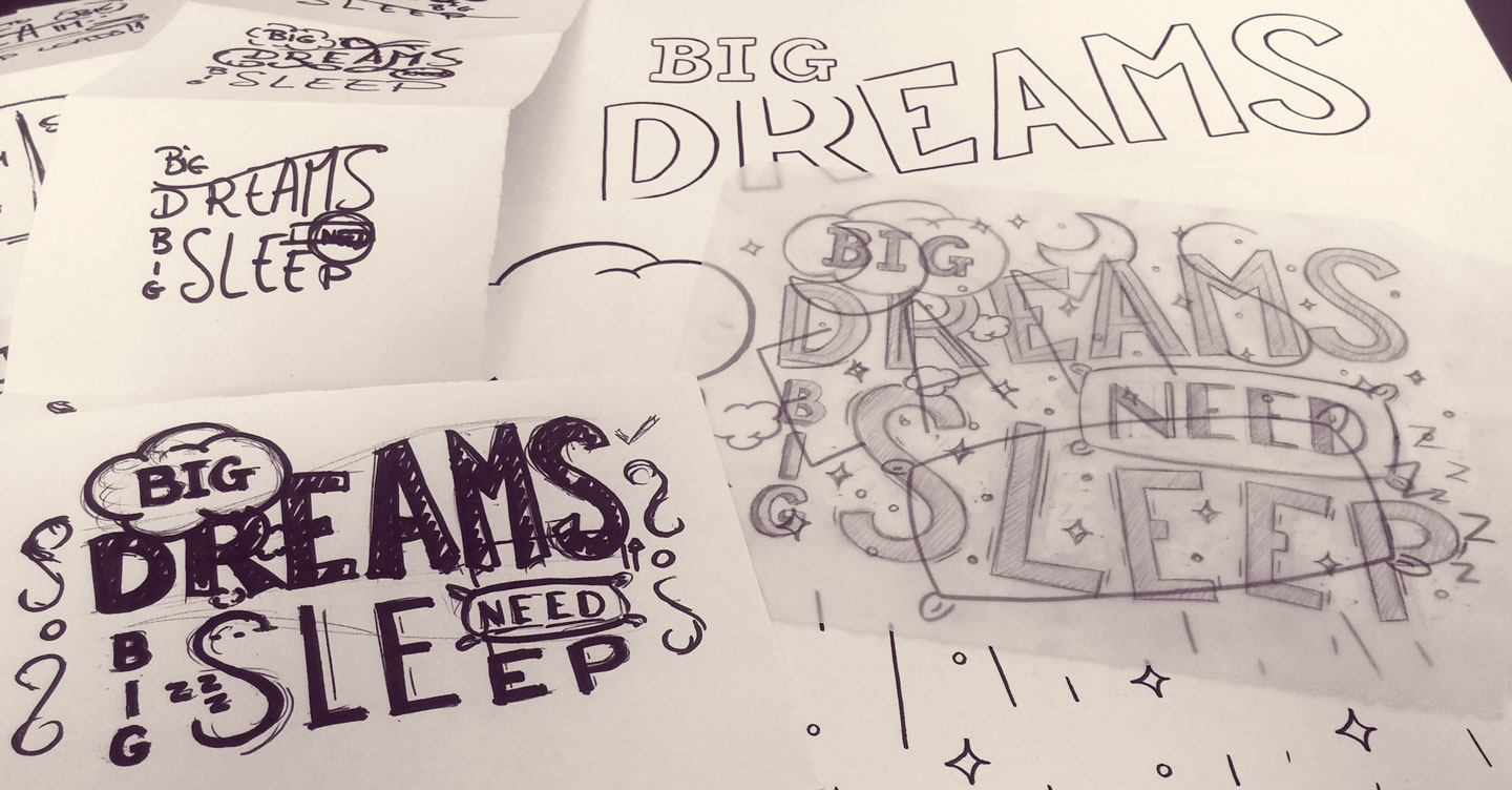 Big dreams need big sleep - Sketches