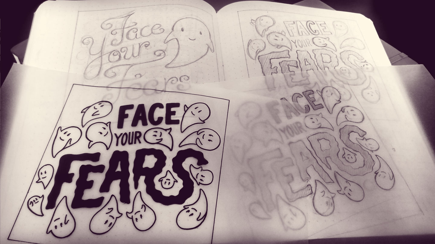 Face your fears - Sketches